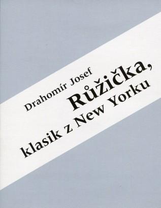Drahomír Josef Růžička, klasik z New Yorku