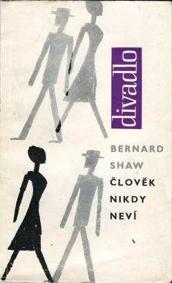 Shaw, George - Člověk nikdy neví