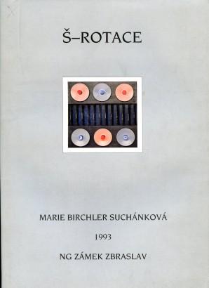 Marie Birchler Suchánková: Š-rotace