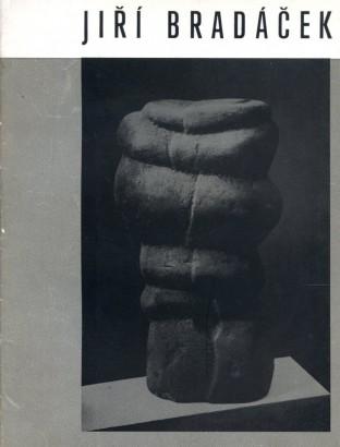 Jiří Bradáček: Sochy 1962 - 1969