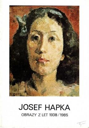 Josef Hapka: Obrazy z let 1938 / 1985