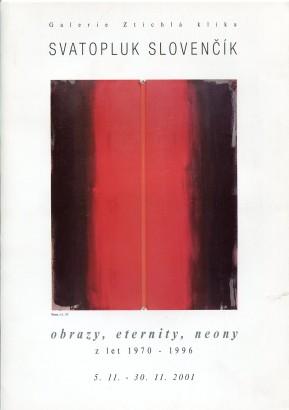 Svatopluk Slovenčík: Obrazy, eternity, neony z let 1970 - 1996