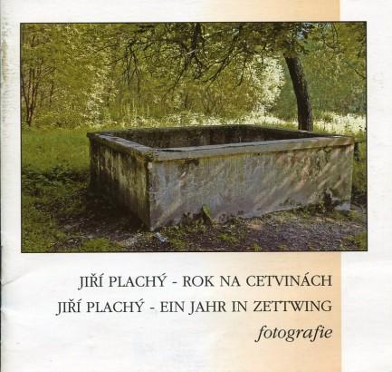 Jiří Plachý: Rok na Cetvinách / Ein Jahr in Zettwing