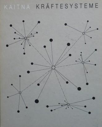 Walter Kaitna: Kräftesysteme