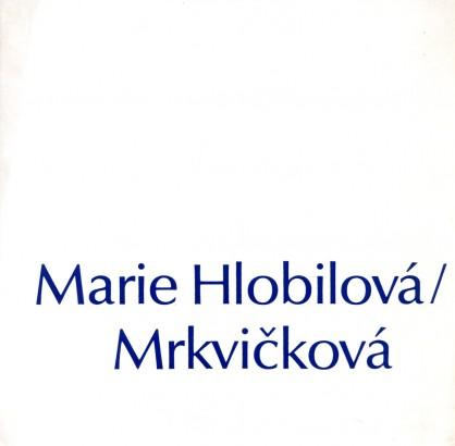 Marie Hlobilová-Mrkvičková: Výběr z díla 1972 - 1986