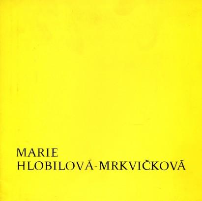 Marie Hlobilová-Mrkvičková: Výběr z díla 1942-1980