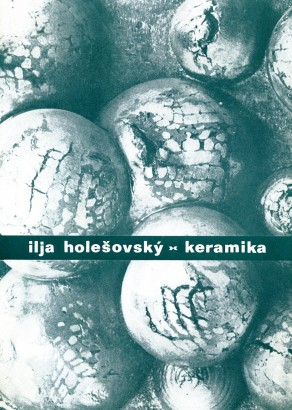 Ilja Holešovský: Keramika