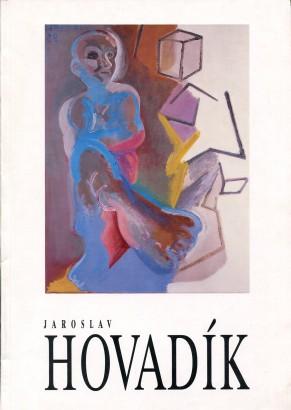 Jaroslav Hovadík: Obrazy, objekty, grafika, koláže