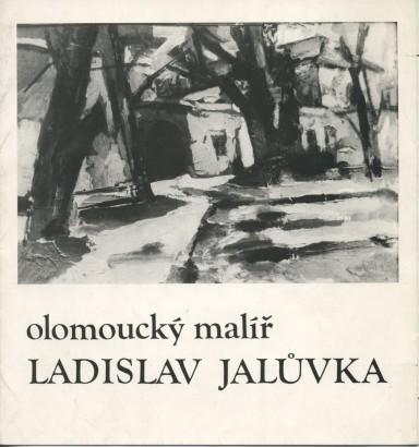 Olomoucký malíř Ladislav Jalůvka