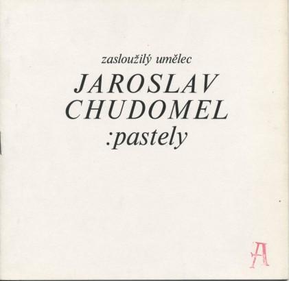 Jaroslav Chudomel: Pastely