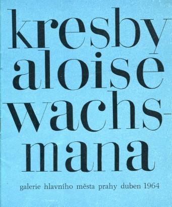Kresby Aloise Wachsmana