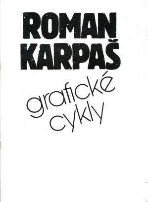 Roman Karpaš: Grafické cykly