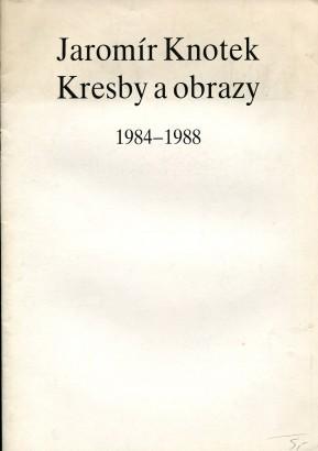 Jaromír Knotek: Kresby a obrazy 1984 - 1988