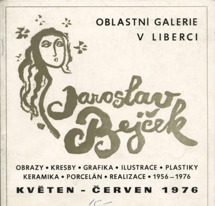 Jaroslav Bejček: Obrazy, kresby, grafika, ilustrace, plastiky, keramika, porcelán, realizace, 1956-1976