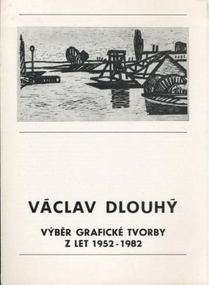 Václav Dlouhý: Výběr grafické tvorby z let 1952 - 1982