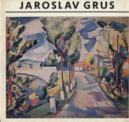 Jaroslav Grus: Malířské dílo z let 1910 - 1971