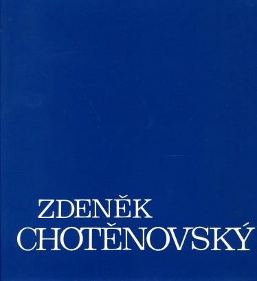Zdeněk Chotěnovský: Výběr z díla 1965 - 1987