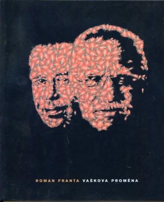 Roman Franta: Vaškova proměna