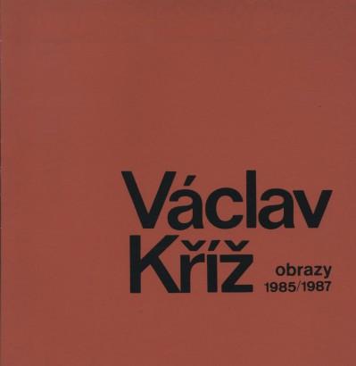 Václav Kříž: Obrazy 1985/1987