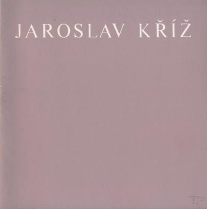 Jaroslav Kříž: Obrazy z let 1974 - 1978