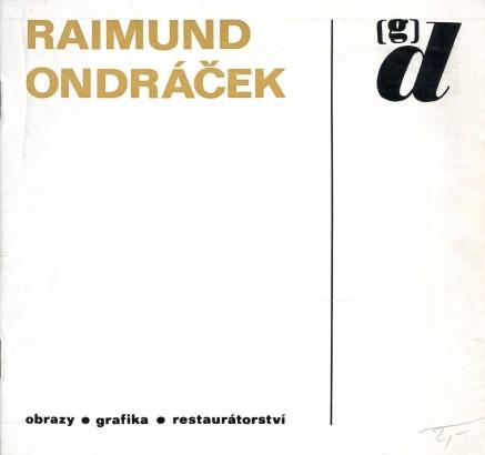Raimund Ondráček: Obrazy, grafika, restaurátorství