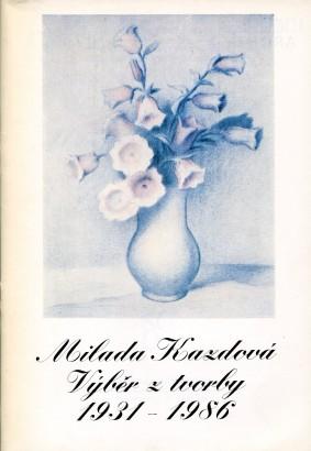 Milada Kazdová: Výběr z tvorby 1931 - 1986