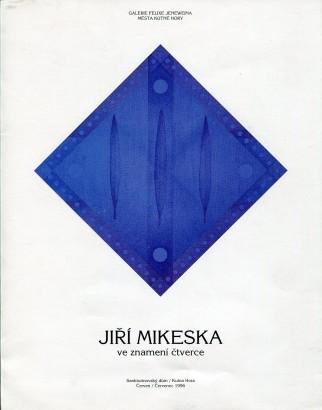 Jiří Mikeska: Ve znamení čtverce