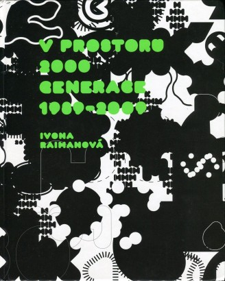Raimanová, Ivona - V prostoru 2000 generace 1989-2009