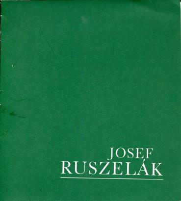 Josef Ruszelák: Výběr z díla 1965 - 1987