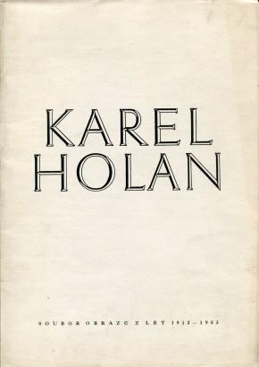 Karel Holan: Soubor obrazů z let 1912 - 1953