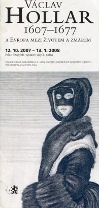 Václav Hollar 1607 - 1677 a Evropa mezi životem a zmarem