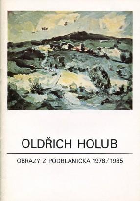 Oldřich Holub: Obrazy z Podblanicka 1978 / 1985