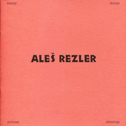 Aleš Rezler: Kresby, obrazy / Drawings, Pictures