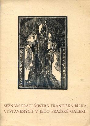 Seznam prací mistra Františka Bílka vystavených v jeho pražské galerii