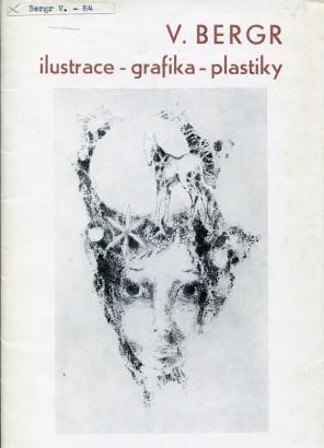 Věroslav Bergr: Ilustrace - grafika - plastiky