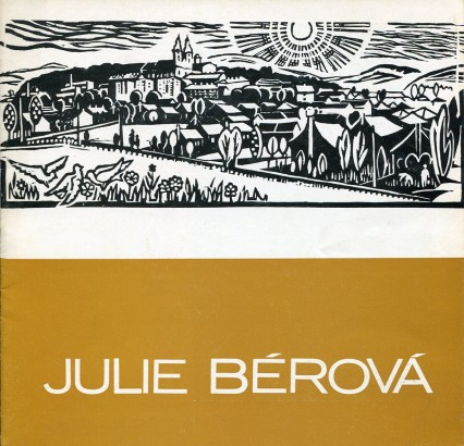 Julie Bérová: Obrazy, grafika, kresby 1961 - 1976