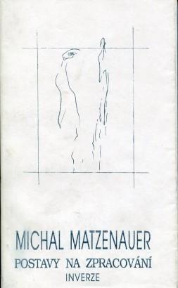 Matzenauer, Michal - Postavy na zpracování