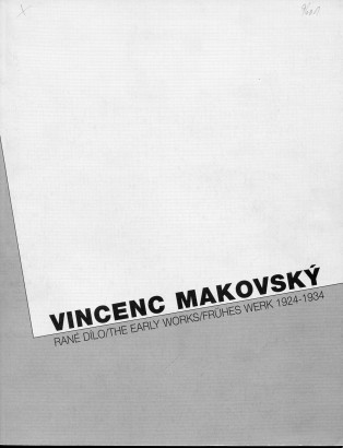 Vincenc Makovský: Rané dílo/ The early works/ Frühes Werk 1924 - 1934