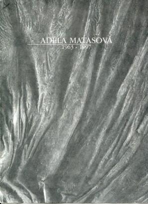 Adéla Matasová: Zastavení v čase 1963 - 1997
