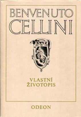Cellini, Benvenuto - Vlastní životopis