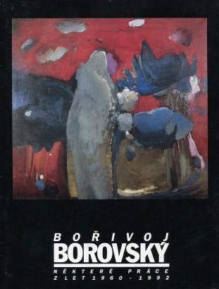 Bořivoj Borovský: Některé práce z let 1960 - 1992