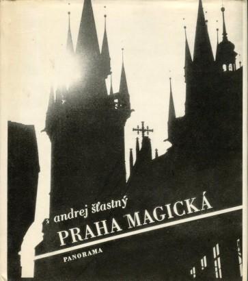 Šťastný, Andrej - Praha magická