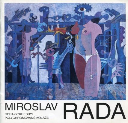 Miroslav Rada: Obrazy / kresby / polychromované koláže