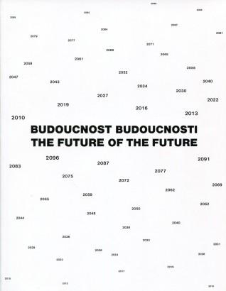 Anděl, Jaroslav - Budoucnost budoucnosti / The Future of the Future