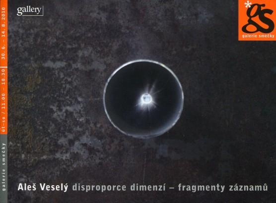 Aleš Veselý: Disproporce dimenzí - fragmenty záznamů