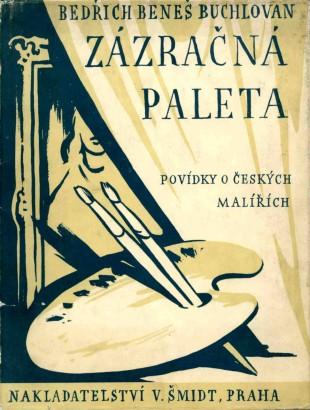 Beneš Buchlovan, Bedřich - Zázračná paleta
