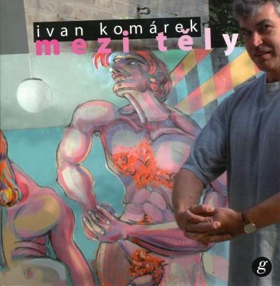 Ivan Komárek: Mezi těly
