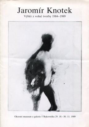 Jaromír Knotek: Výběr z volné tvorby 1984 - 1989