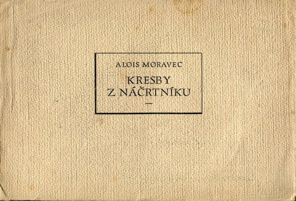 Alois Moravec: Kresby z náčrtníku