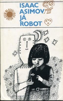 Asimov, Isaac - Já robot